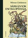 Mircea Cãrtãrescu - A sárkányok enciklopédiája