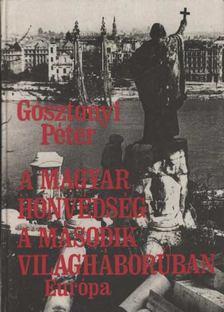 Gosztonyi Péter - A magyar honvédség a második világháborúban [antikvár]