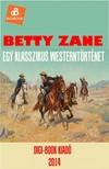 Gray Zane - Betty Zane [eKönyv: epub, mobi]