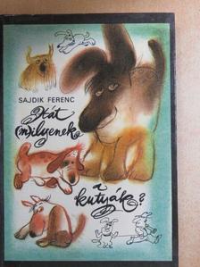Sajdik Ferenc - Hát (m)ilyenek a kutyák? [antikvár]