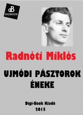 Radnóti Miklós - Ujmódi pásztorok éneke [eKönyv: epub, mobi]