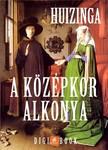 Johan Huizinga - A Középkor alkonya [eKönyv: epub, mobi]