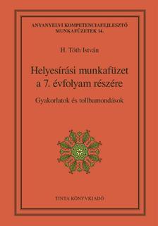 H. Tóth István - Helyesírási munkafüzet a 7. évfolyam részére