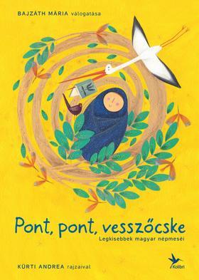 Bajzáth Mária - Pont, pont, vesszőcske - Legkisebbek magyar népmeséi