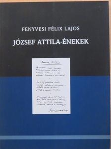 Fenyvesi Félix Lajos - József Attila-énekek [antikvár]