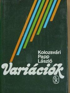 Kolozsvári Papp László - Variációk [antikvár]