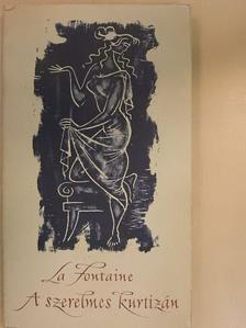 La Fontaine - A szerelmes kurtizán [antikvár]