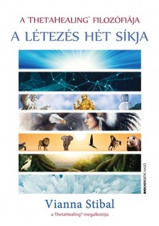Vianna Stibal - A ThetaHealing filozófiája - A létezés hét síkja [eKönyv: epub, mobi]