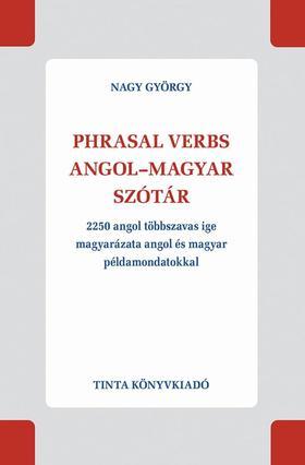 Nagy György - Phrasal verbs angol-magyar szótár
