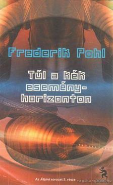 Frederik Pohl - Túl a kék eseményhorizonton [antikvár]