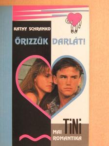 Kathy Schranko - Őrizzük Darlát! [antikvár]