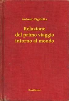 Pigafetta Antonio - Relazione del primo viaggio intorno al mondo [eKönyv: epub, mobi]