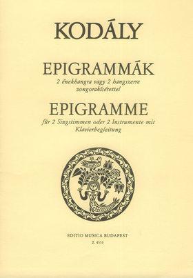 Kodály Zoltán - EPIGRAMMÁK 2 ÉNEKHANGRA VAGY 2 HANGSZERRE ZONGORAKÍSÉRETTEL