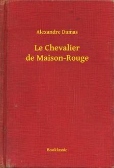Alexandre DUMAS - Le Chevalier de Maison-Rouge [eKönyv: epub, mobi]