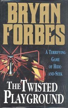 FORBES, BRYAN - The Twisted Playground [antikvár]