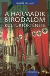 Moritz Föllmer - A Harmadik Birodalom kultúrtörténete
