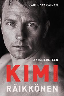 Kari Hotakainen - Az ismeretlen Kimi Räikkönen ###