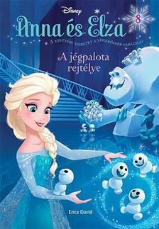 David, Erica - Disney - Anna és Elza 8. -  A jégpalota rejtélye
