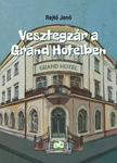 REJTŐ JENŐ - Vesztegzár a Grand Hotelben