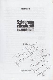 Molnár János - Szigorúan ellenőrzött evangélium I. (dedikált) [antikvár]