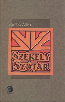 Sántha Attila - Székely szótár [antikvár]