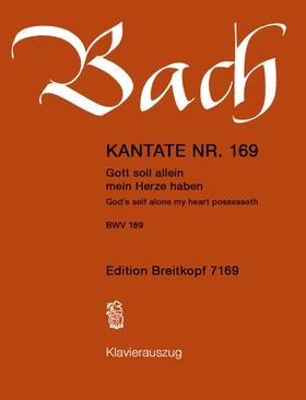J. S. Bach - KANTATE NR. 169 - GOTT SOLL ALLEIN MEIN HERZE HABEN - BWV 169 - KLAVIERAUSZUG