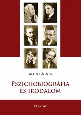Bálint Ágnes - Pszichobiográfia és irodalom [eKönyv: pdf]