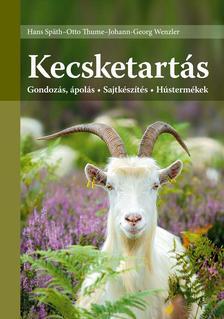 Hans Späth, Otto Thume, Johann-Georg Wenzler - Kecsketartás - Változatlan utánnyomás Gondozás, ápolás - Sajtkészítés - Hústermékek