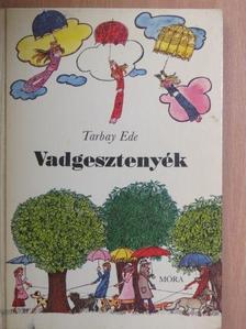 Tarbay Ede - Vadgesztenyék [antikvár]