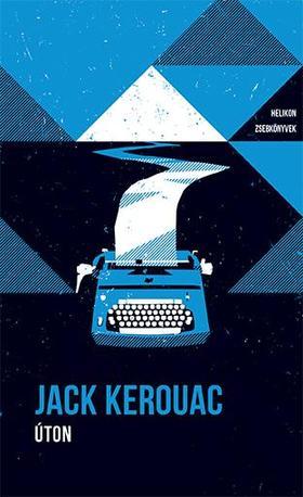Jack KEROUAC - Úton - Helikon Zsebkönyvek 96.