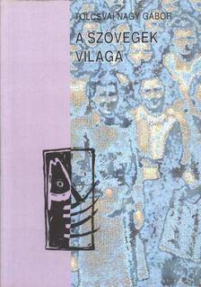 Tolcsvai Nagy Gábor - A szövegek világa [antikvár]