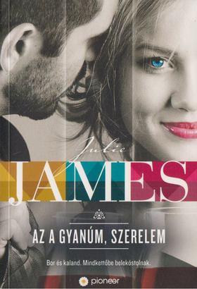 Julie James - Az a gyanúm, szerelem [antikvár]