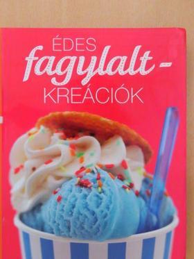 Édes fagylaltkreációk [antikvár]