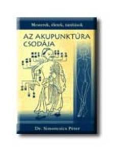 Simoncsics Péter - Az akupunktúra csodája