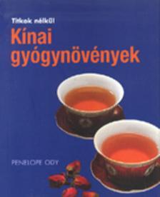 Penelope Ody - Kínai gyógynövények - Titkok nélkül