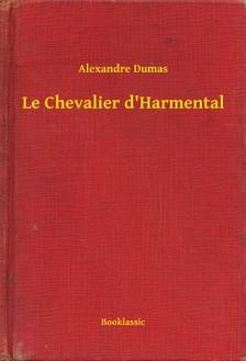 Alexandre DUMAS - Le Chevalier d'Harmental [eKönyv: epub, mobi]