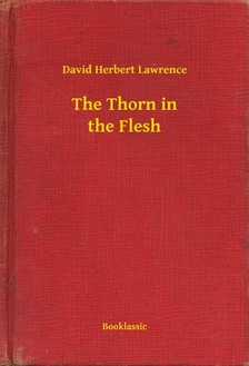 DAVID HERBERT LAWRENCE - The Thorn in the Flesh [eKönyv: epub, mobi]