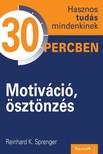 Sprenger, Reinhard K. - Motiváció, ösztönzés [eKönyv: epub, mobi]