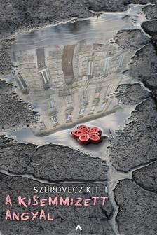 Szurovecz Kitti - A kisemmizett angyal