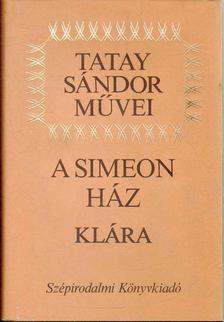 TATAY SÁNDOR - A Simeon ház - Klára [antikvár]