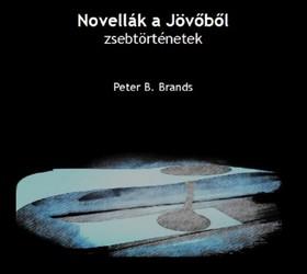 Brands Peter B. - Novellák a jövőből [eKönyv: epub, mobi]