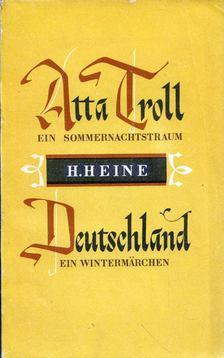 Heine, Heinrich - Atta Troll - Ein Sommernachtstraum / Deutschland - Ein Wintermärchen [antikvár]