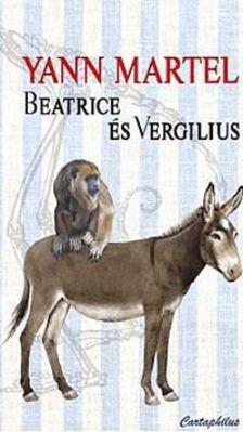 Yann Martel - Beatrice és Vergilius [antikvár]