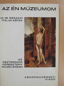 Prokopp Mária - 13-18. századi itáliai képek az Esztergomi Keresztény Múzeumban [antikvár]