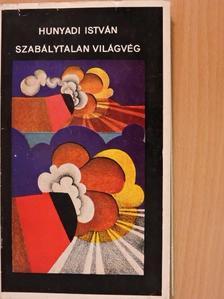 Hunyadi István - Szabálytalan világvég [antikvár]