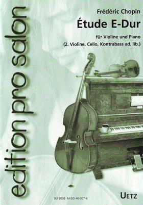 Chopin - ÉTUDE E-DUR FÜR VIOLINE UND PIANO (2. VIOLINE, CELLO, KONTRABASS AD. LIB.)