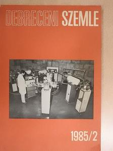 Berényi Dénes - Debreceni Szemle 1985/2. [antikvár]