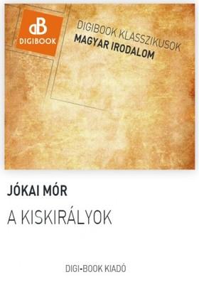 JÓKAI MÓR - A kiskirályok [eKönyv: epub, mobi]