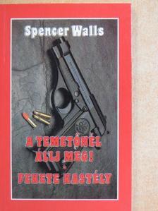 Spencer Walls - A temetőnél állj meg!/Fekete kastély [antikvár]
