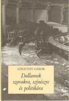 Szigethy Gábor - Dallamok szavakra, színészre és politikára [antikvár]